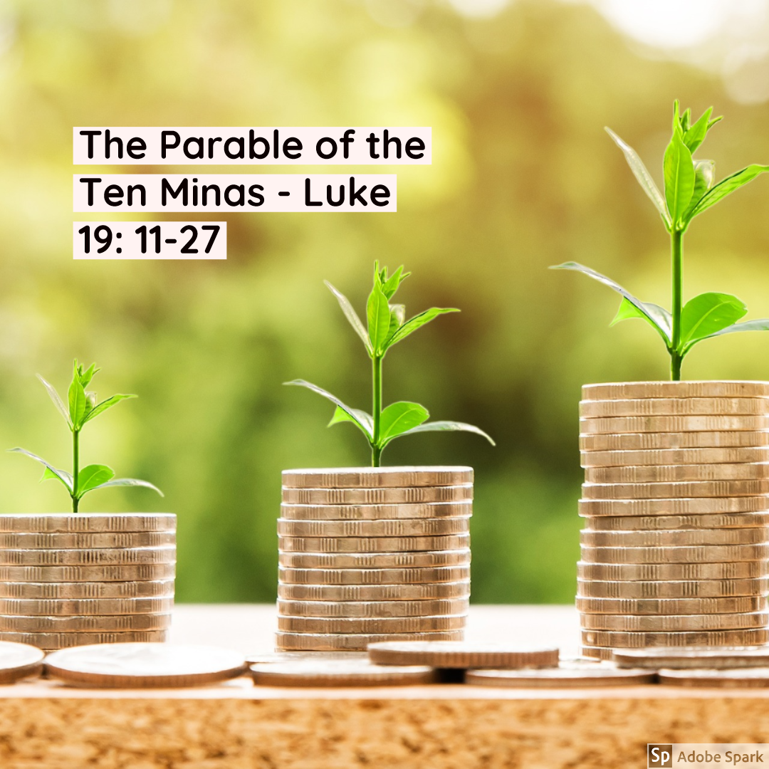 The Parable of the Ten Minas - Luke 19: 11-27 - Emmanuel Keighley